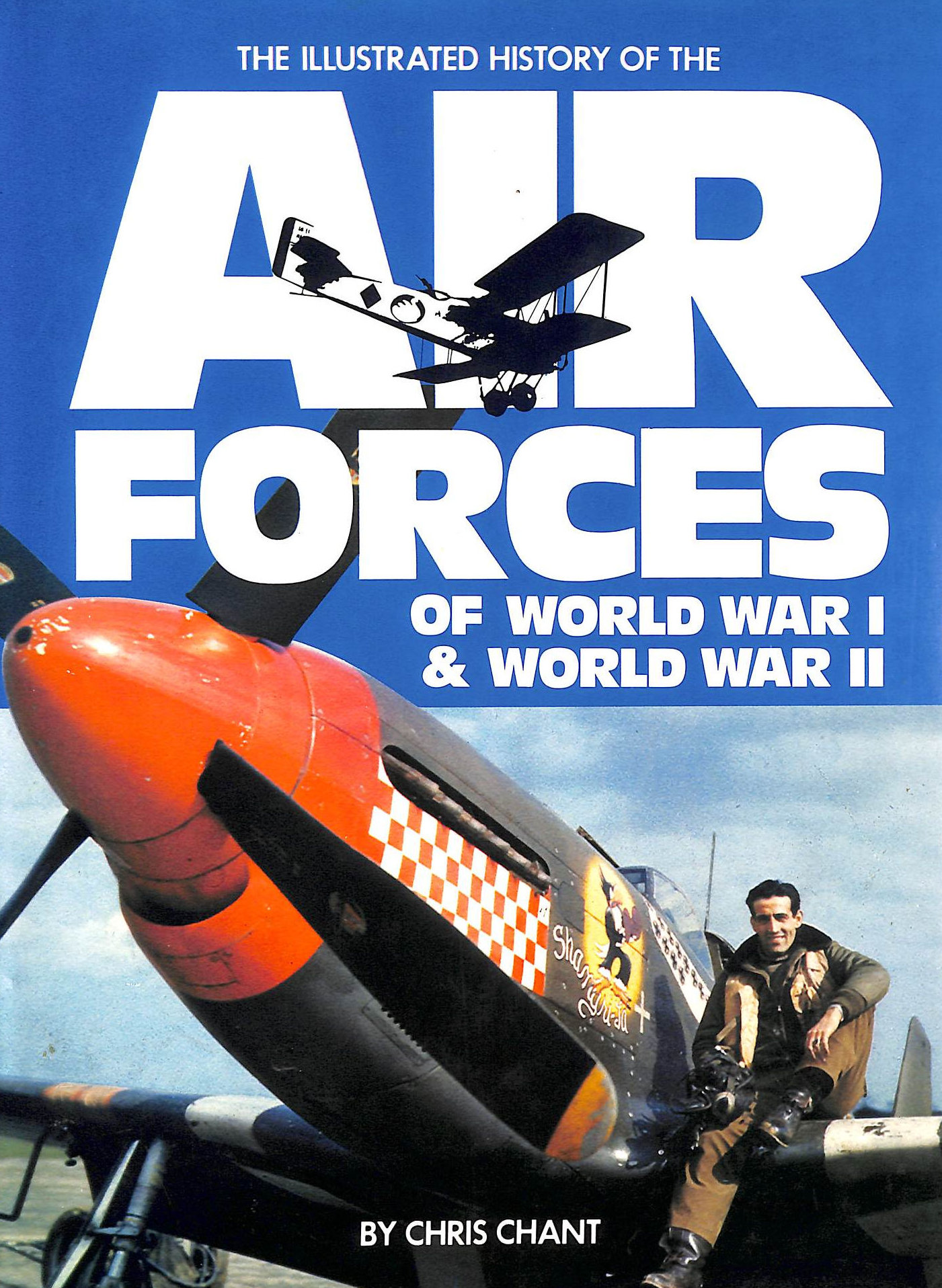 Image for Illustrated History Of The Air Forces Of World War I And World War Ii (A Quarto Book)