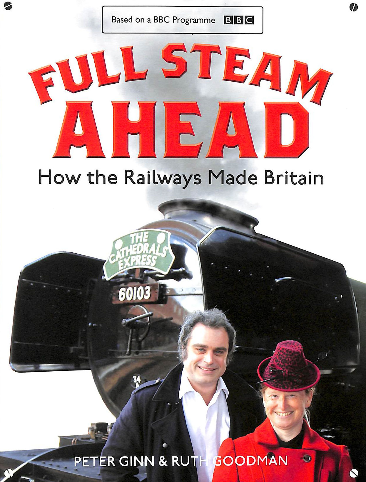 Image for Full Steam Ahead: How The Railways Made Britain