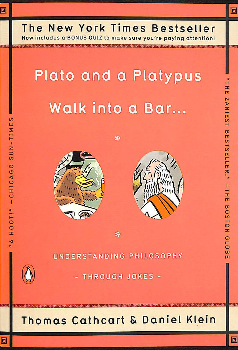 Image for Plato And A Platypus Walk Into A Bar: Understanding Philosophy Through Jokes