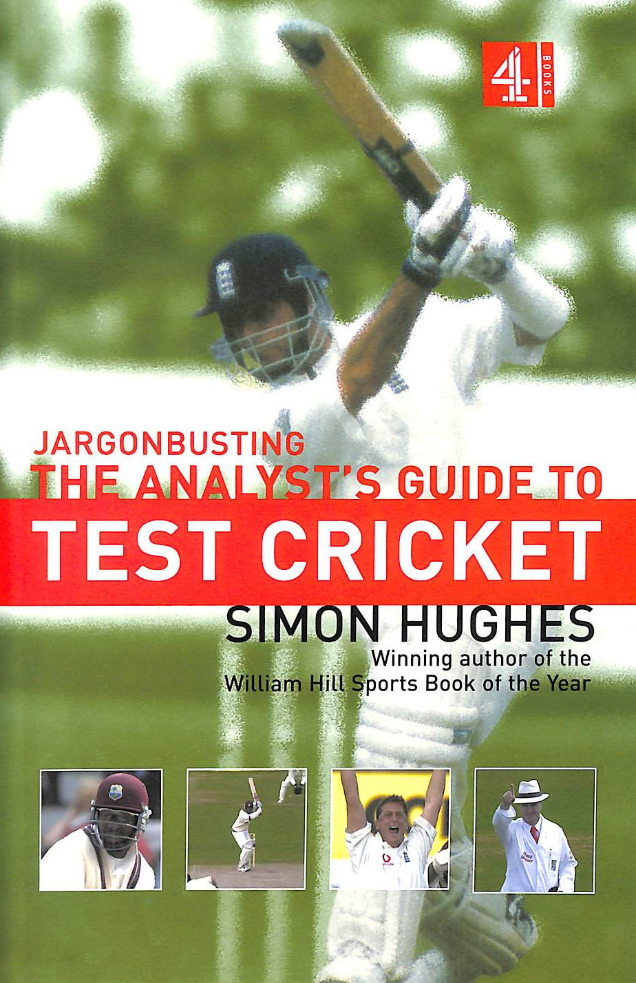 Image for Jargonbusting: An Analyst's Guide To Test Cricket: The Analyst's Guide To Test Cricket