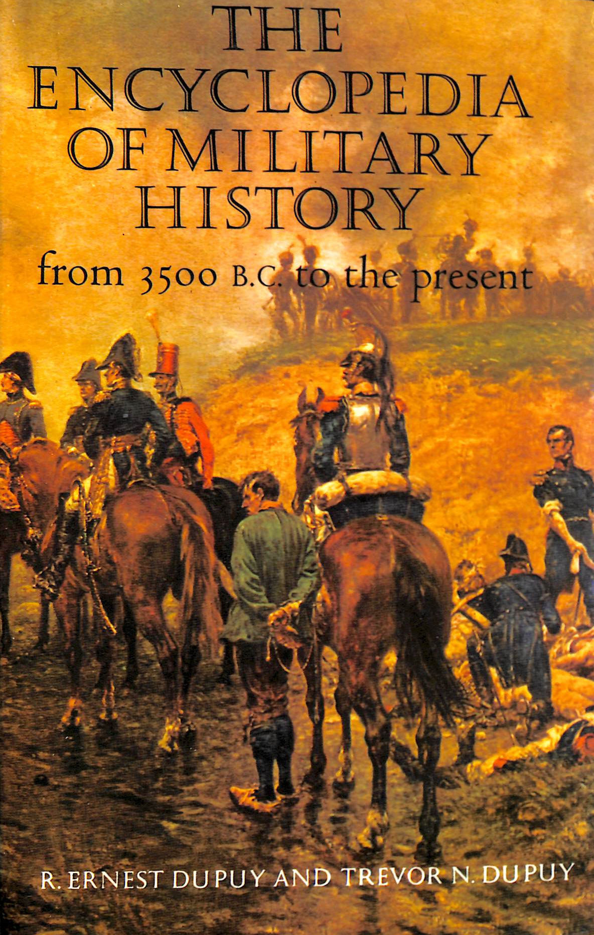 Image for The Encyclopedia Of Military History From 3500 B.C. To The Present, 2Nd Revised Edition By Richard Ernest Dupuy (1986-05-05)
