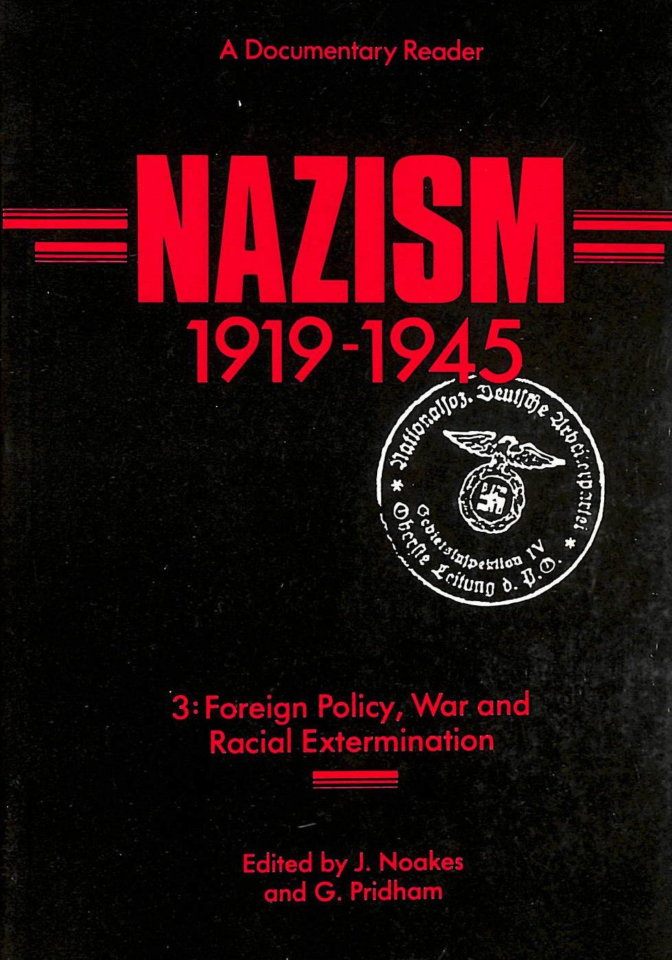 Image for Nazism 1919-1945, A Documentary Reader. Volume Three: V. 3: Foreign Policy, War And Racial Extermination
