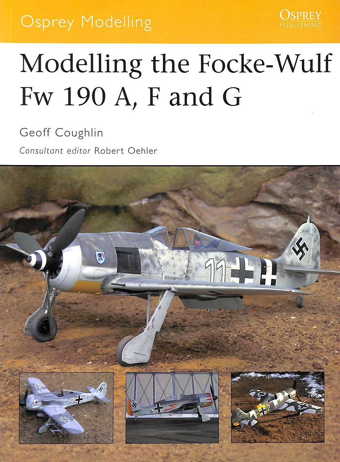 Image for Modelling The Focke-Wulf Fw 190 A, F And G (Osprey Modelling)