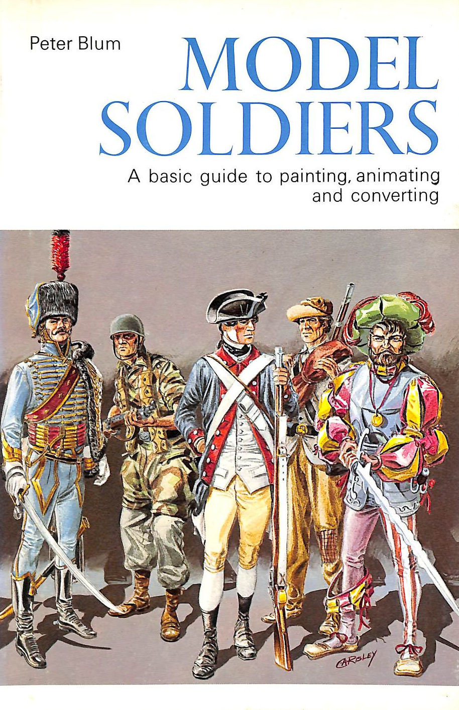 Image for Model Soldiers: A Basic Guide To Painting, Animating And Converting