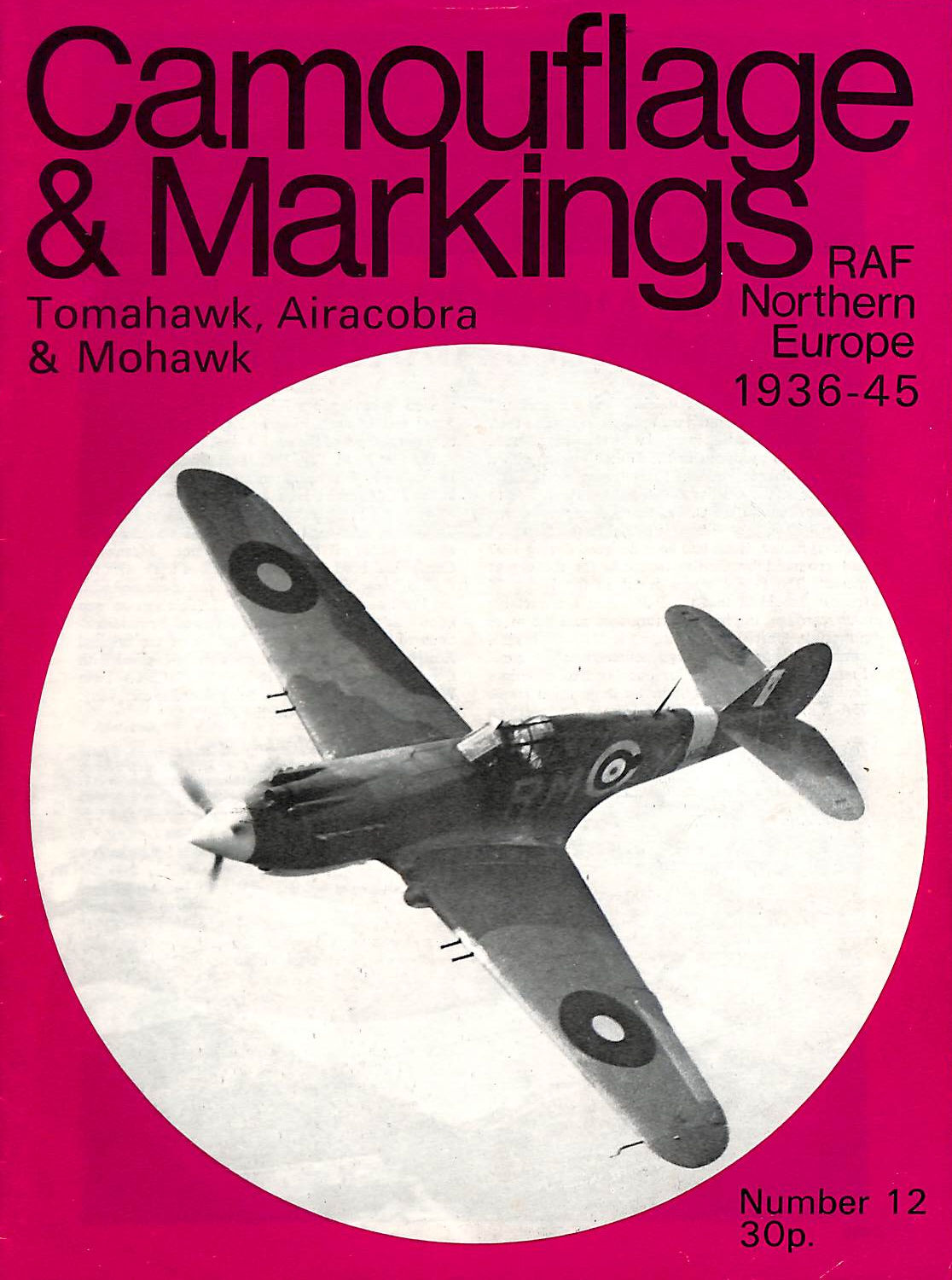 Image for P-40 Tomahawk, P-39 Airacobra & Mohawk- Camouflage & Markings, Raf Northern Europe 1936-45 (Camouflage & Markings, Raf Northern Europe 1936-45)