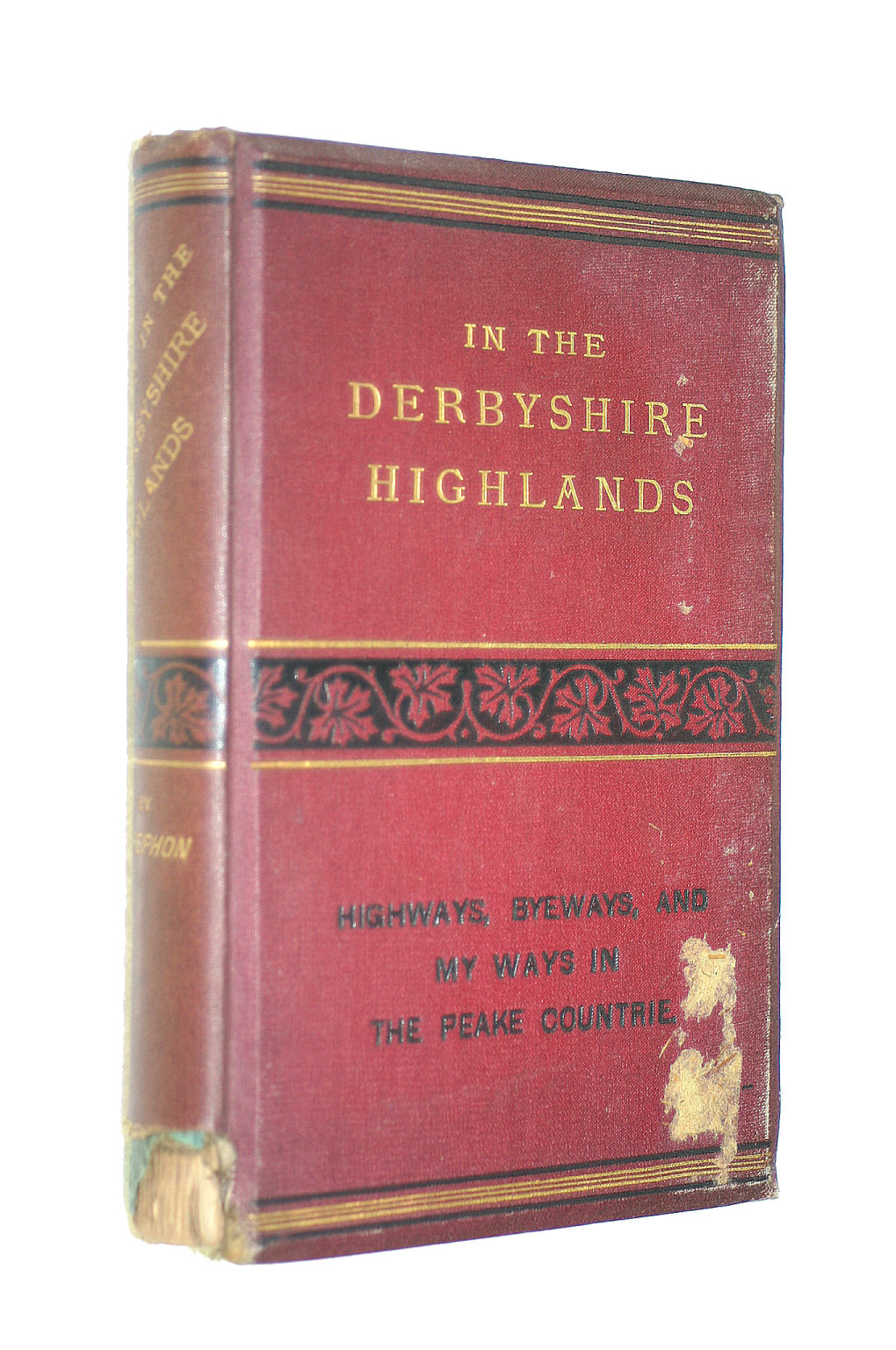 Image for In The Derbyshire Highlands. Highways, Byeways And My Ways In The Peake Countrie