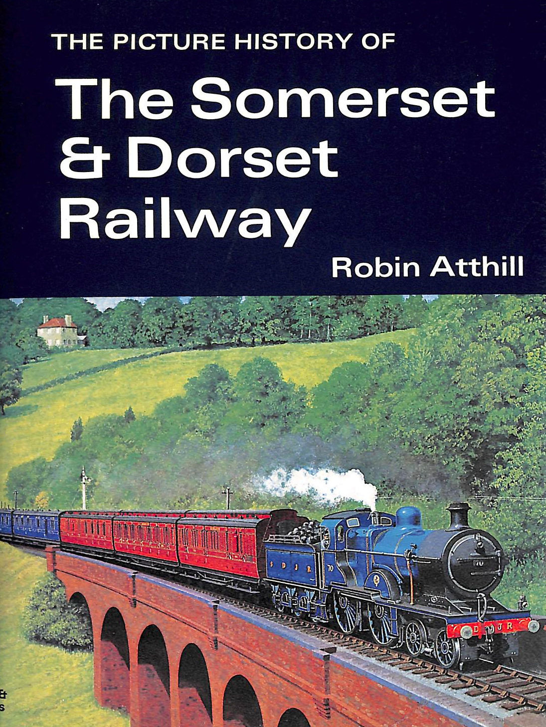 Image for The Picture History Of Somerset & Dorset Railway