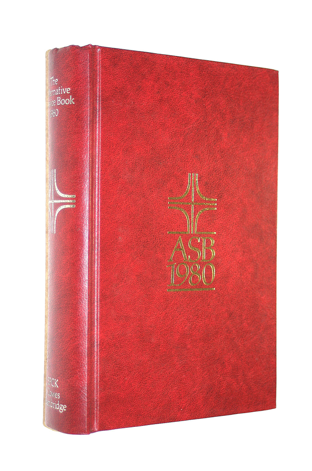 Image for The Alternative Service Book 1980.Services Authorized For Use In The Church Of England In Conjunction With The Book Of Common Prayer Together With The Liturgical Psalter With Index To The Readings