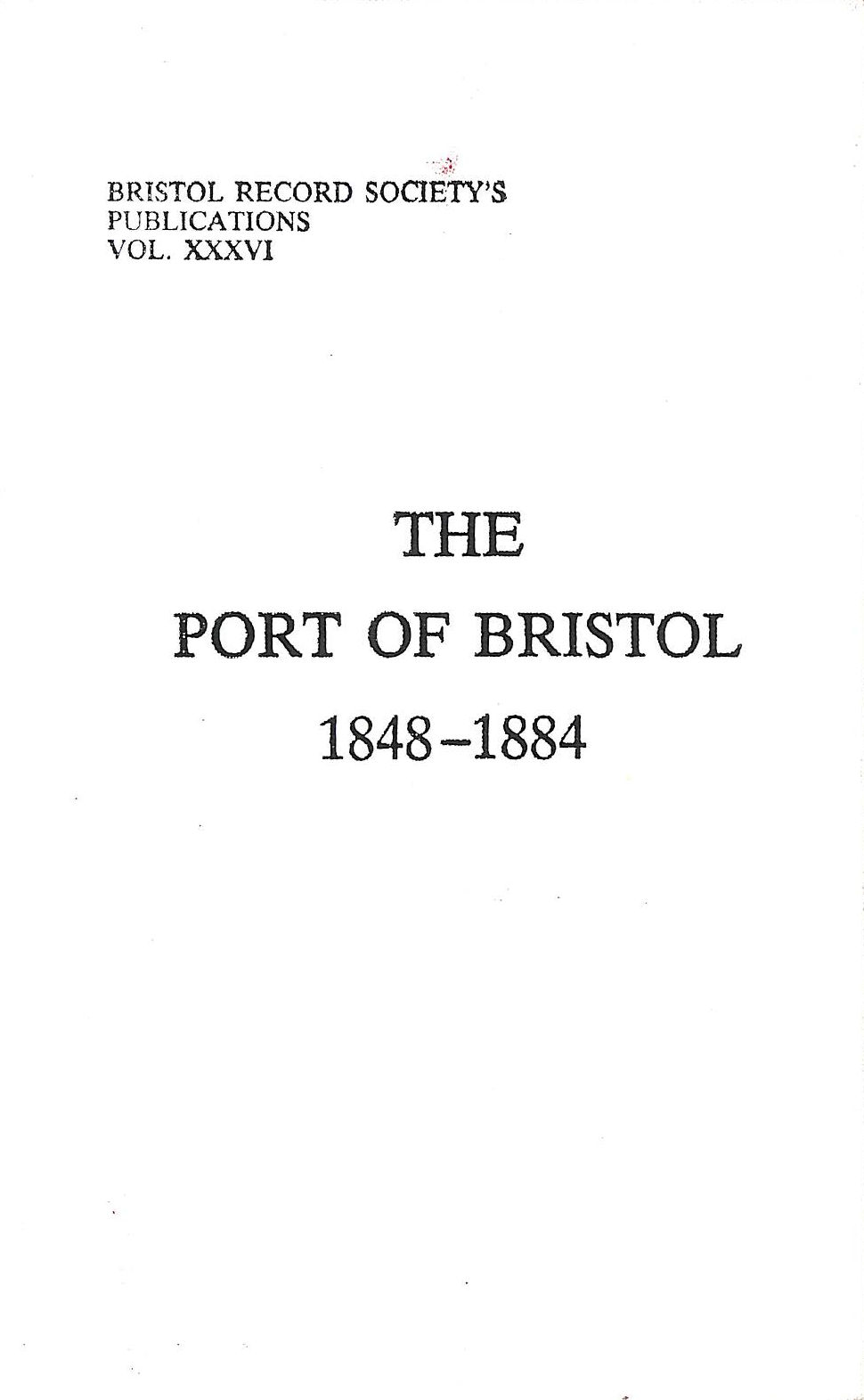 Image for The Port Of Bristol 1848-1884