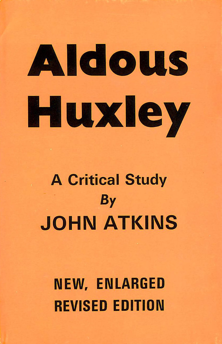 Image for Aldous Huxley: A Literary Study