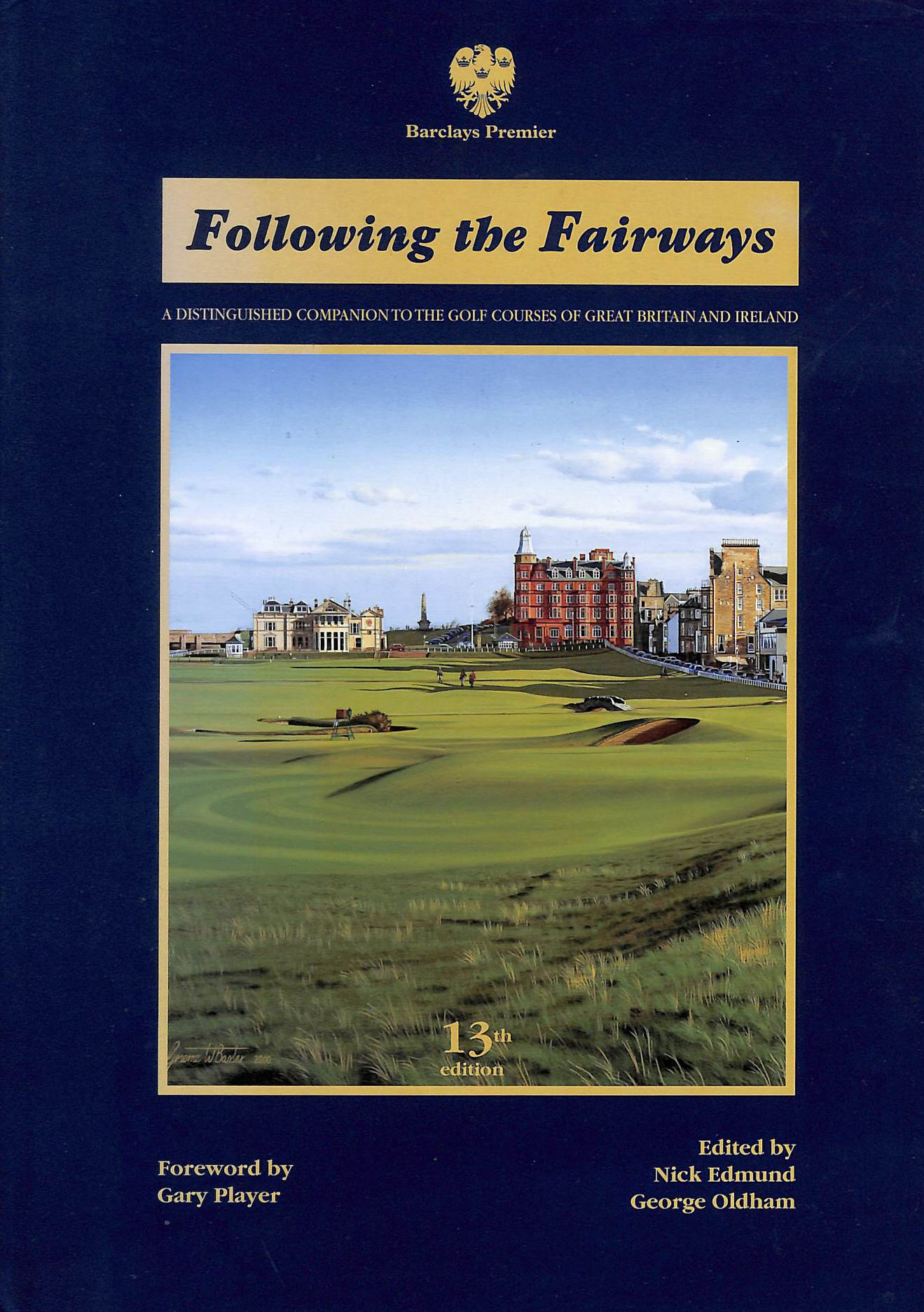 Image for Following The Fairways: A Distinguished Companion To The Golf Courses Of Great Britain And Ireland