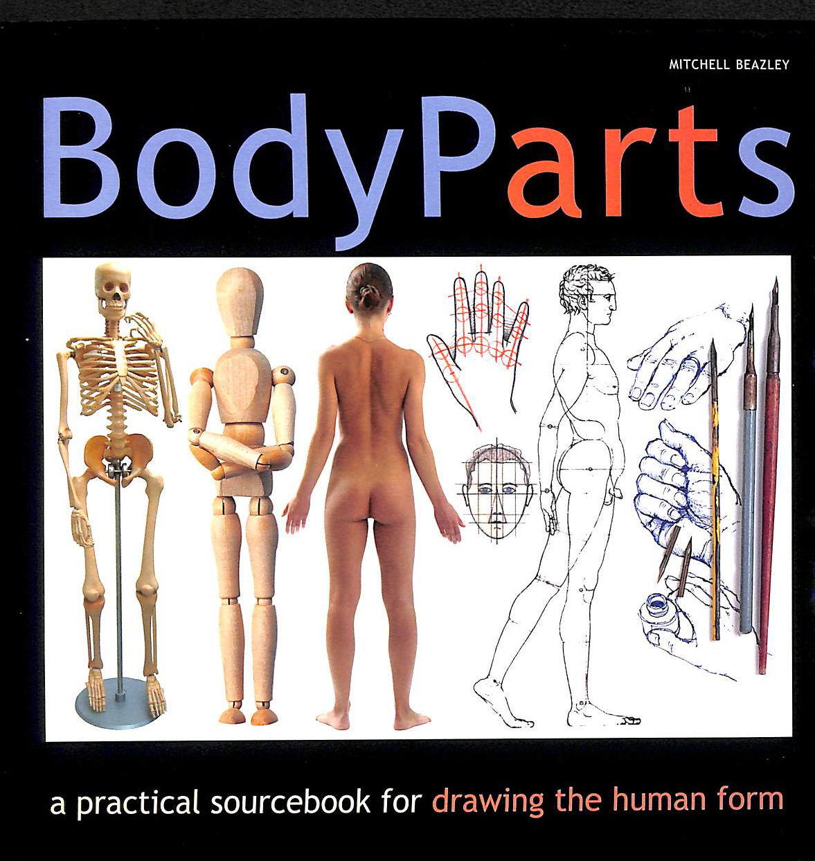 Image for Body Parts: A Practical Sourcebook For Drawing The Human Form
