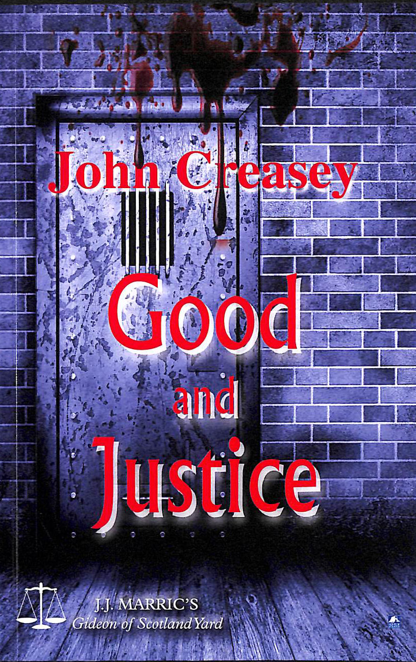 Image for Good And Justice: (Writing As Jj Marric) (Gideon Of Scotland Yard)