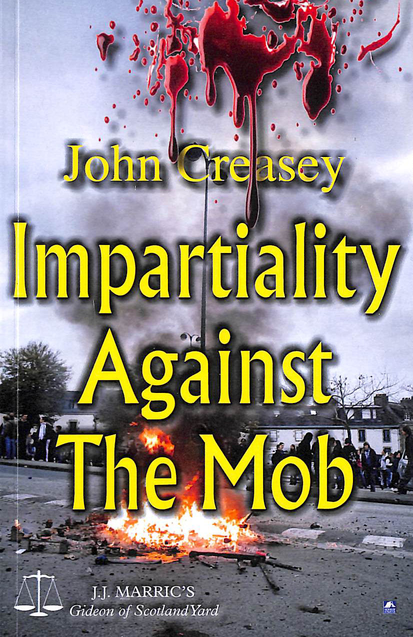 Image for Impartiality Against The Mob: (Writing As Jj Marric) (Gideon Of Scotland Yard)