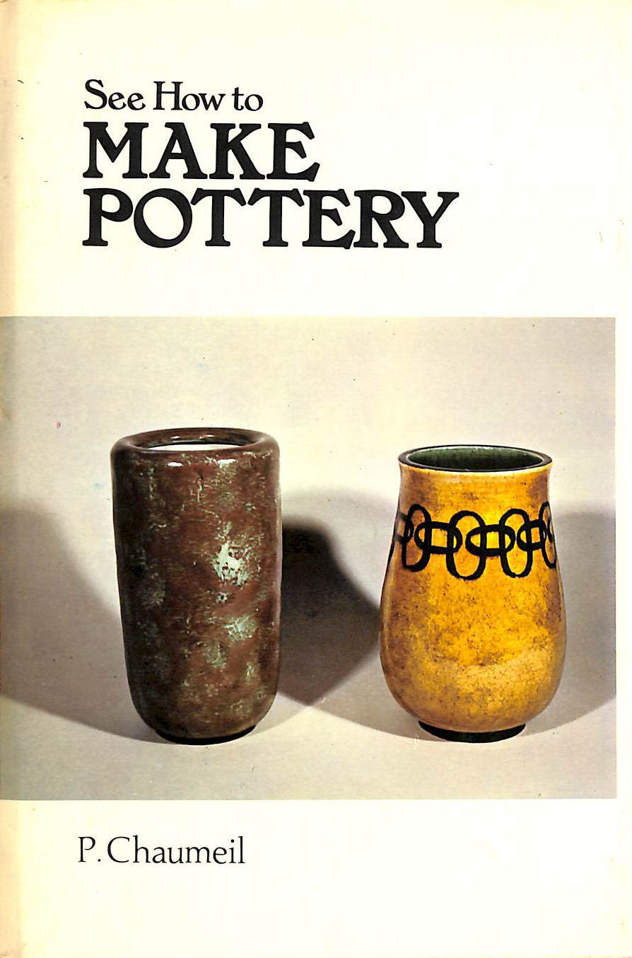 Image for See How to Make Pottery