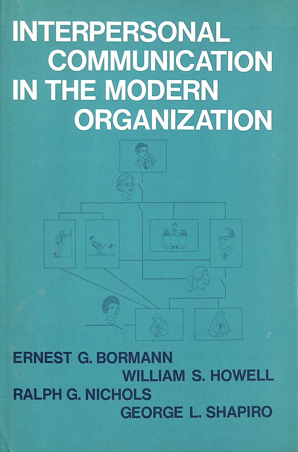 Image for Interpersonal Communication in the Modern Organization