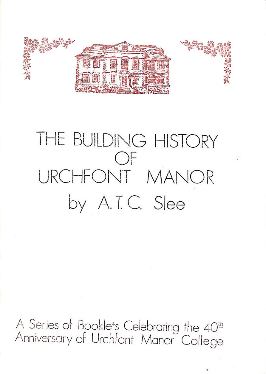Image for The Building History Of Urchfont Manor