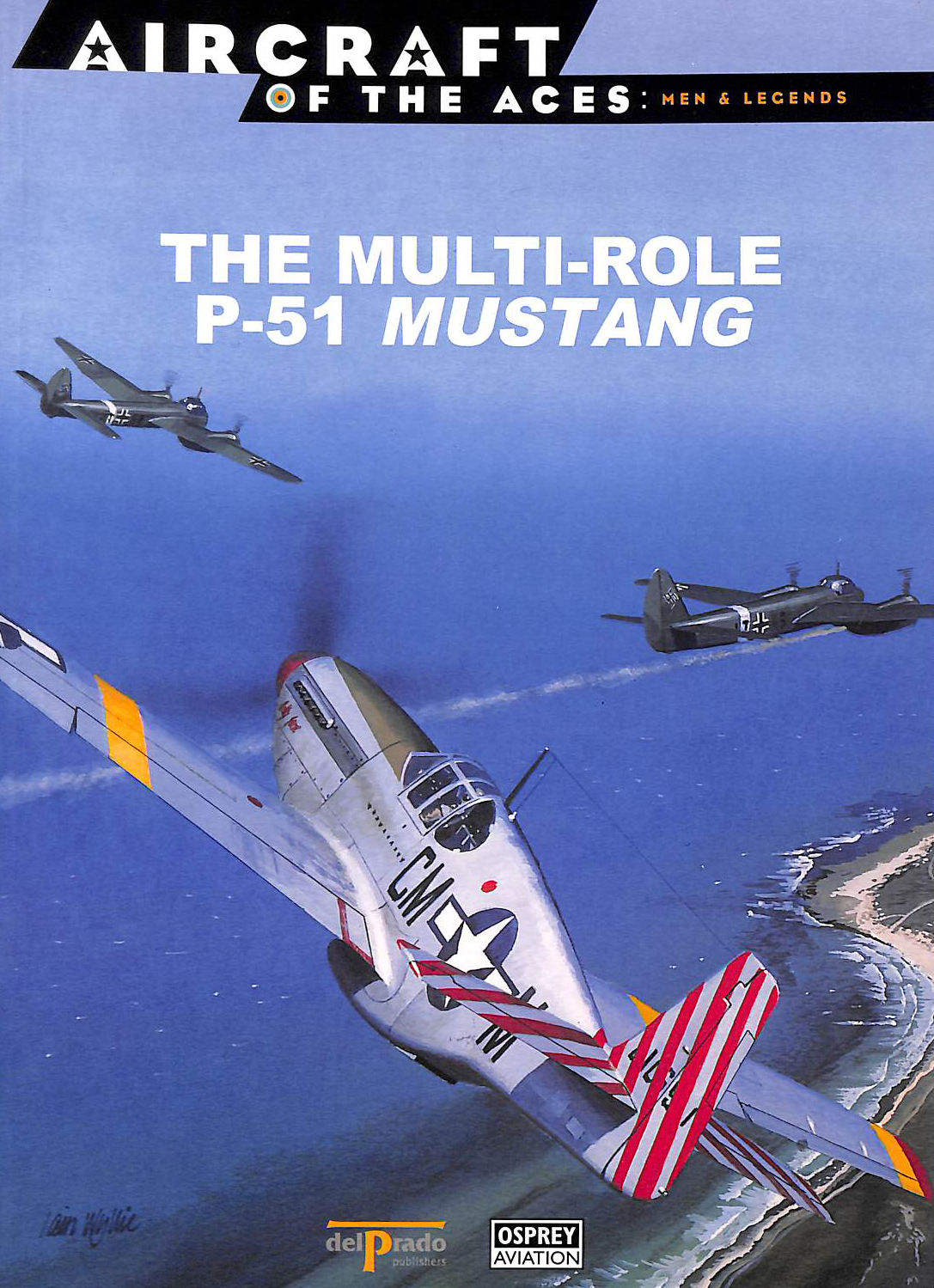 Image for The Mult-Role P-51 Mustang ( Aircraft Of The Aces: Men & Legends # 26 )