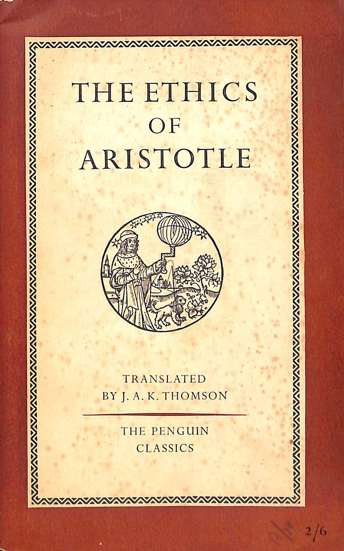 Image for The Ethics Of Aristotle. The Nicomachean Ethics Translated By J. A. K. Thomson (Penguin Classics. No. L 55.)