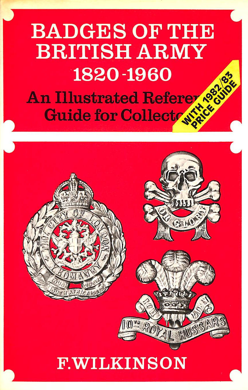 Image for Badges Of The British Army 1820-1960: An Illustrated Reference Guide For Collectors