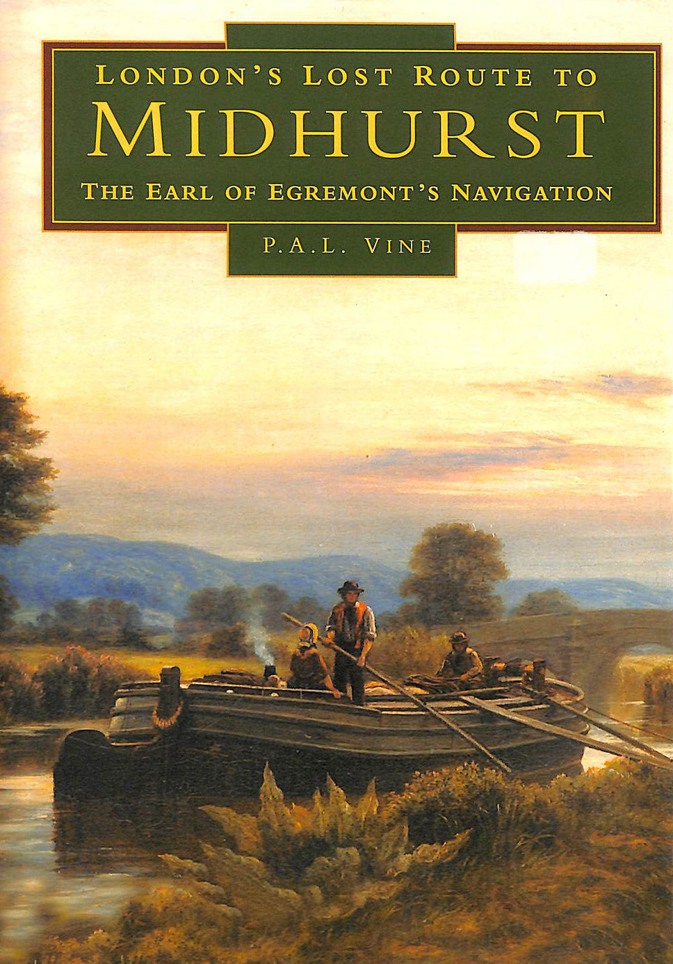 Image for London's Lost Route To Midhurst: The Earl Of Egremont's Navigation (Transport/Waterways)
