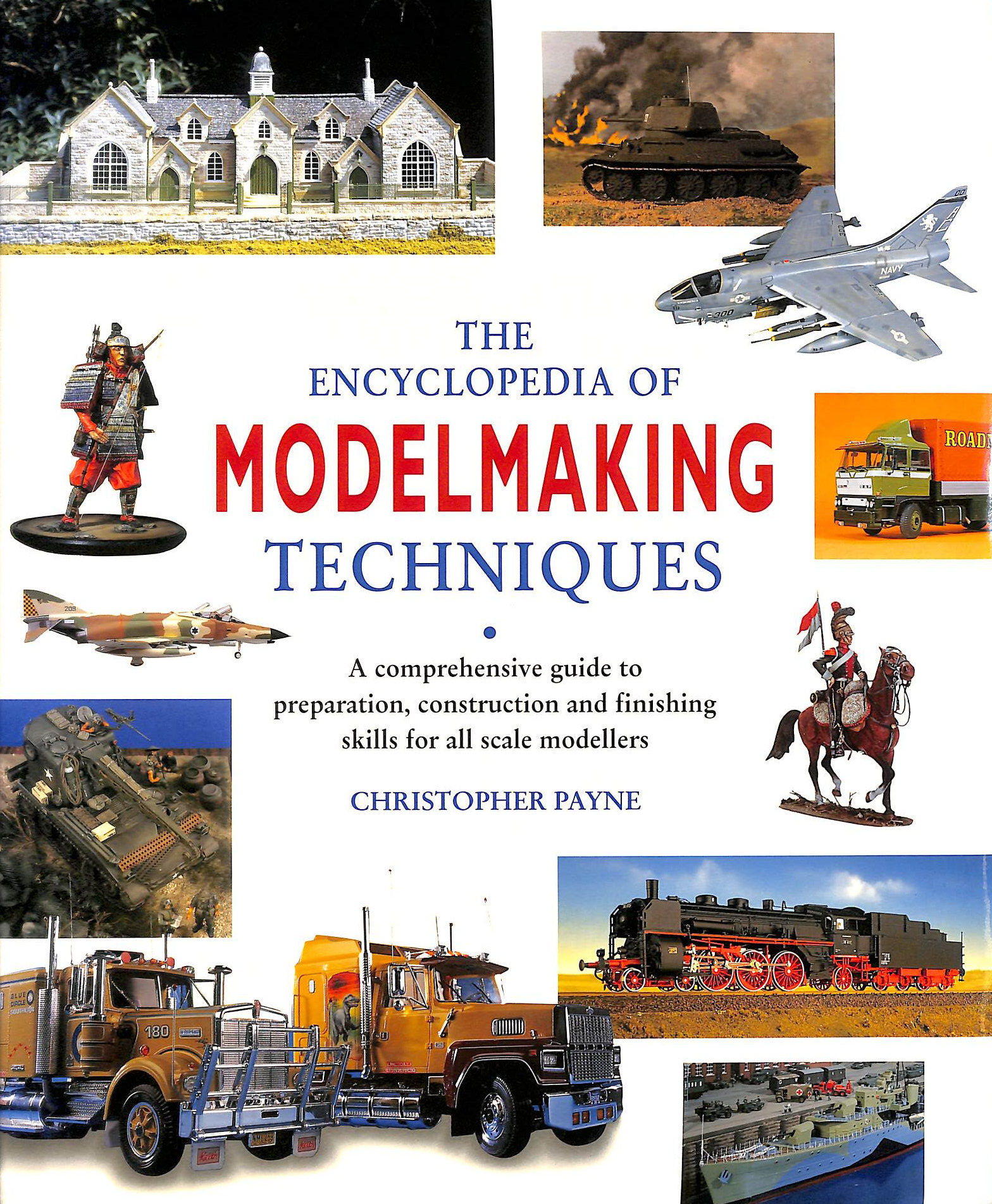 Image for The Encyclopedia Of Modelmaking Techniques : A Comprehensive Guide To Preparation, Construction And Finishing Skills For All Scale Models