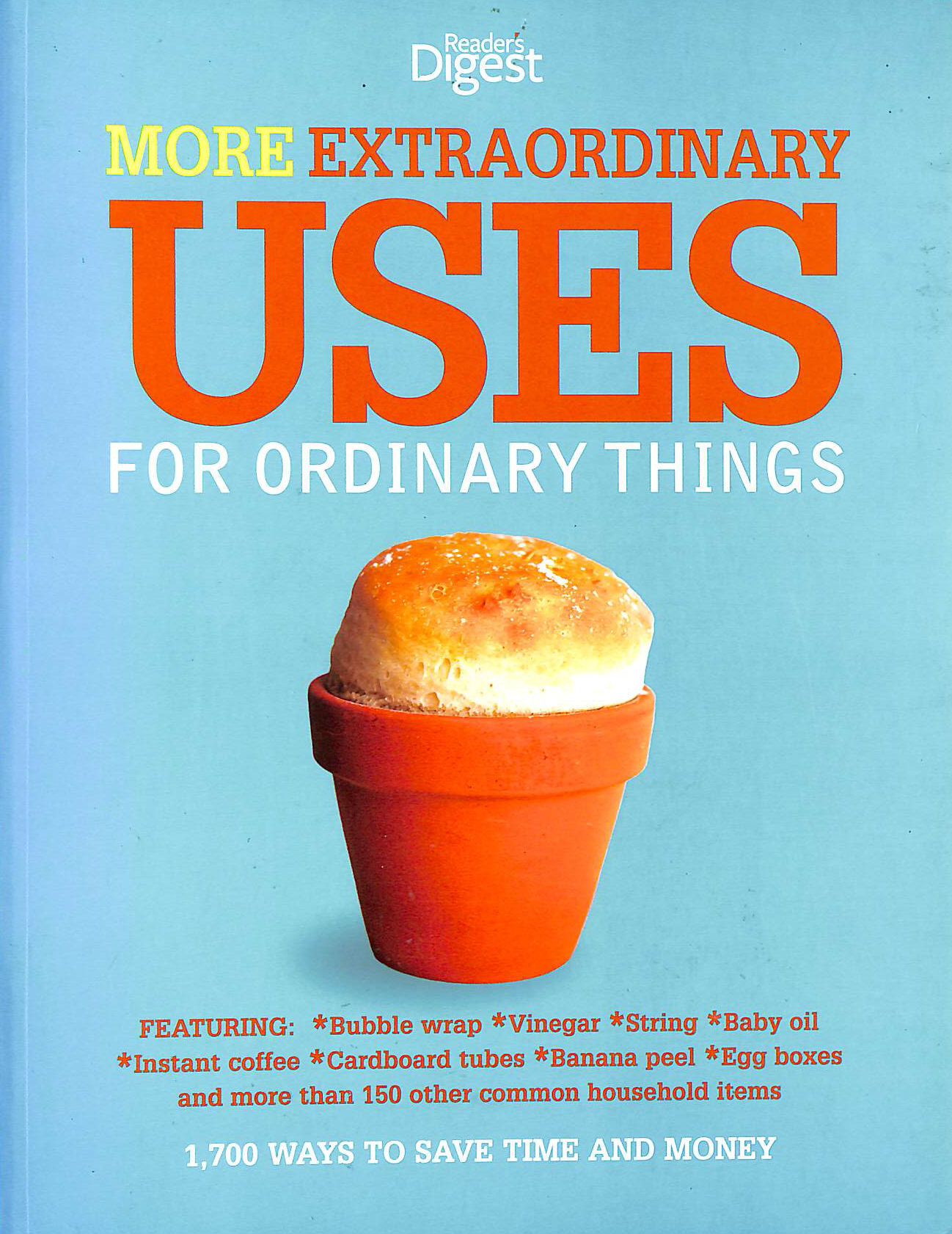 Image for More Extraordinary Uses For Ordinary Things: 1700 Ways To Save Time And Money (Readers Digest)