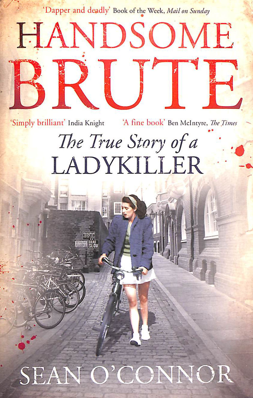 Image for Handsome Brute: The True Story Of A Ladykiller