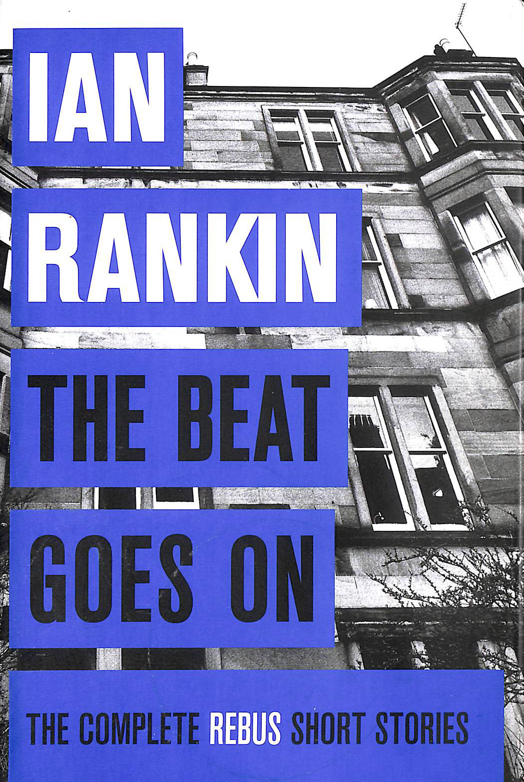 Image for The Beat Goes On: The Complete Rebus Stories (A Rebus Novel)