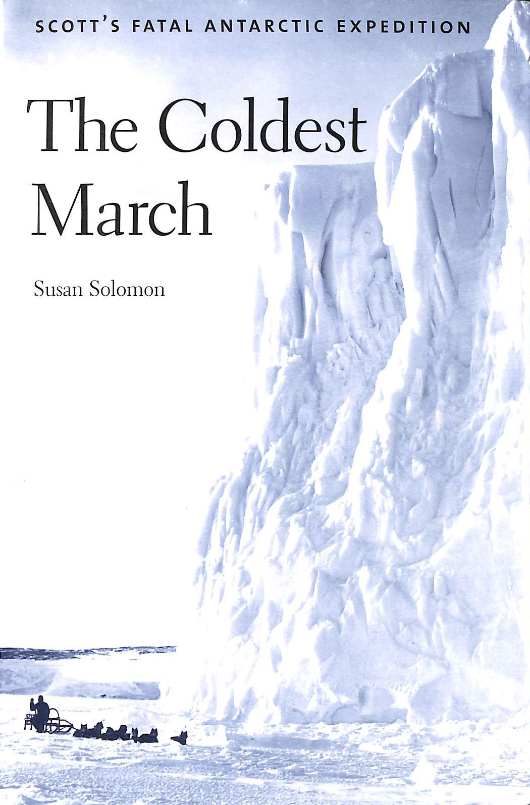 Image for The Coldest March: Scott's Fatal Antarctic Expedition