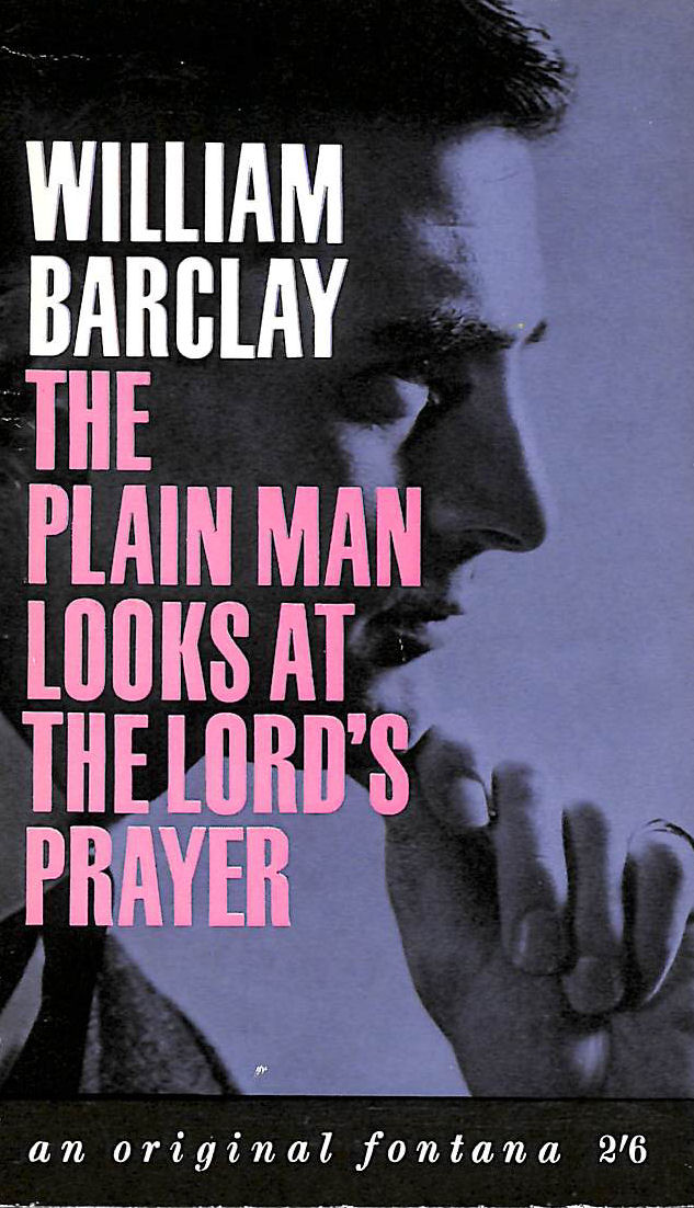 Image for The Plain Man Looks At The Lord's Prayer (Fount Paperbacks)