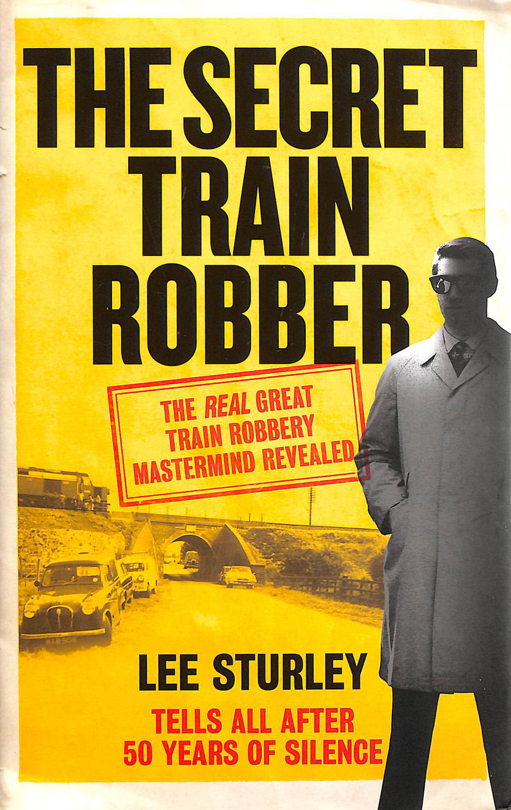 Image for The Secret Train Robber: The Real Great Train Robbery Mastermind Revealed