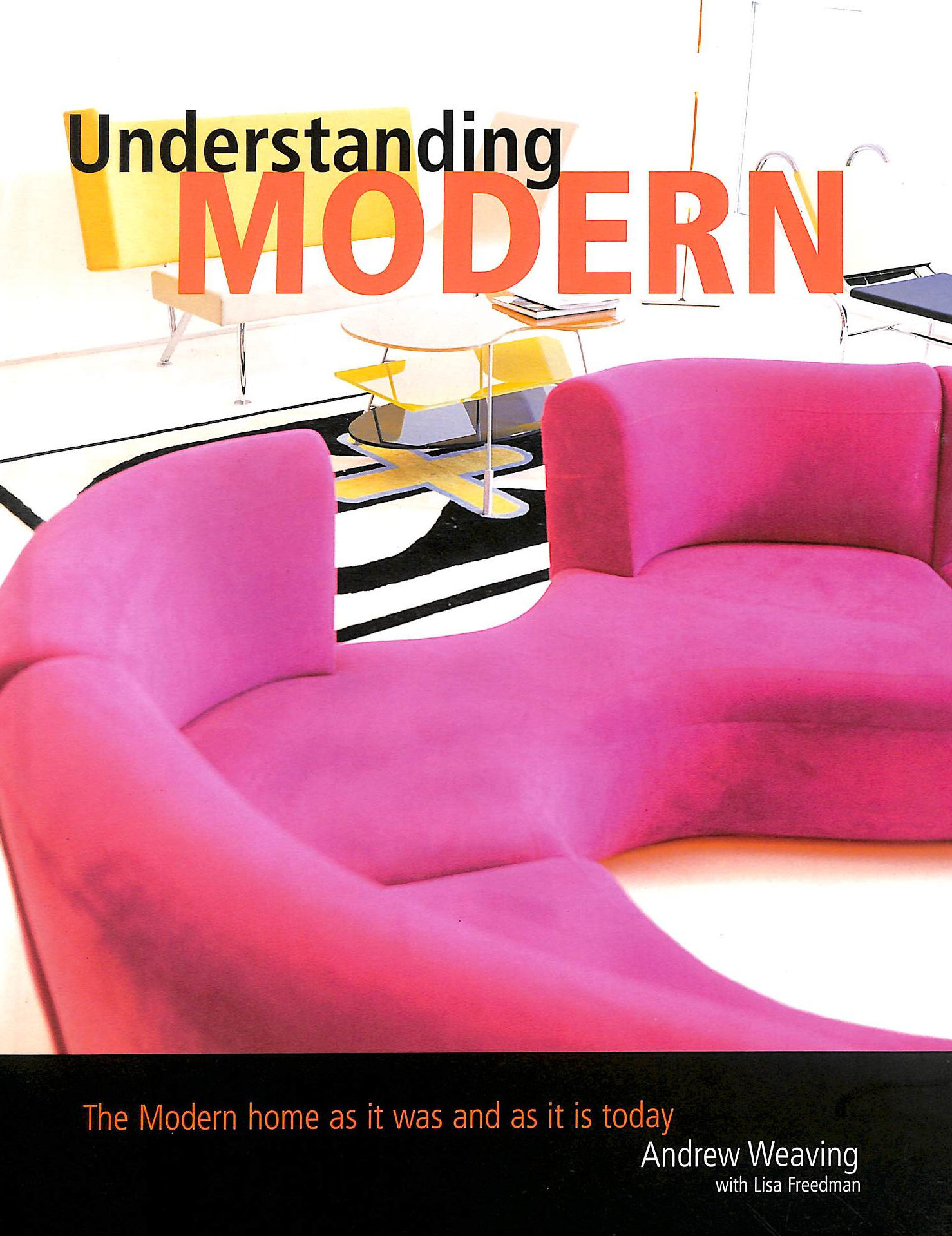 Image for Understanding Modern: The Modern Home As It Was And Is Today