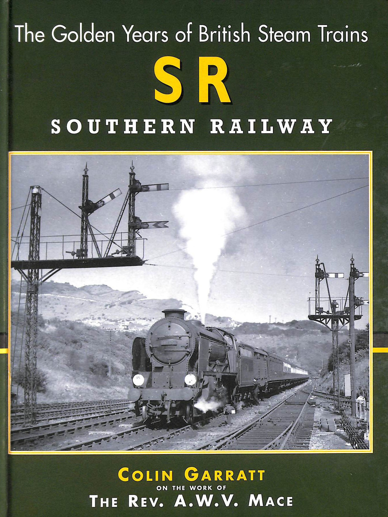 Image for British Steam: Southern Railway (The Golden Years Of British Steam Trains)