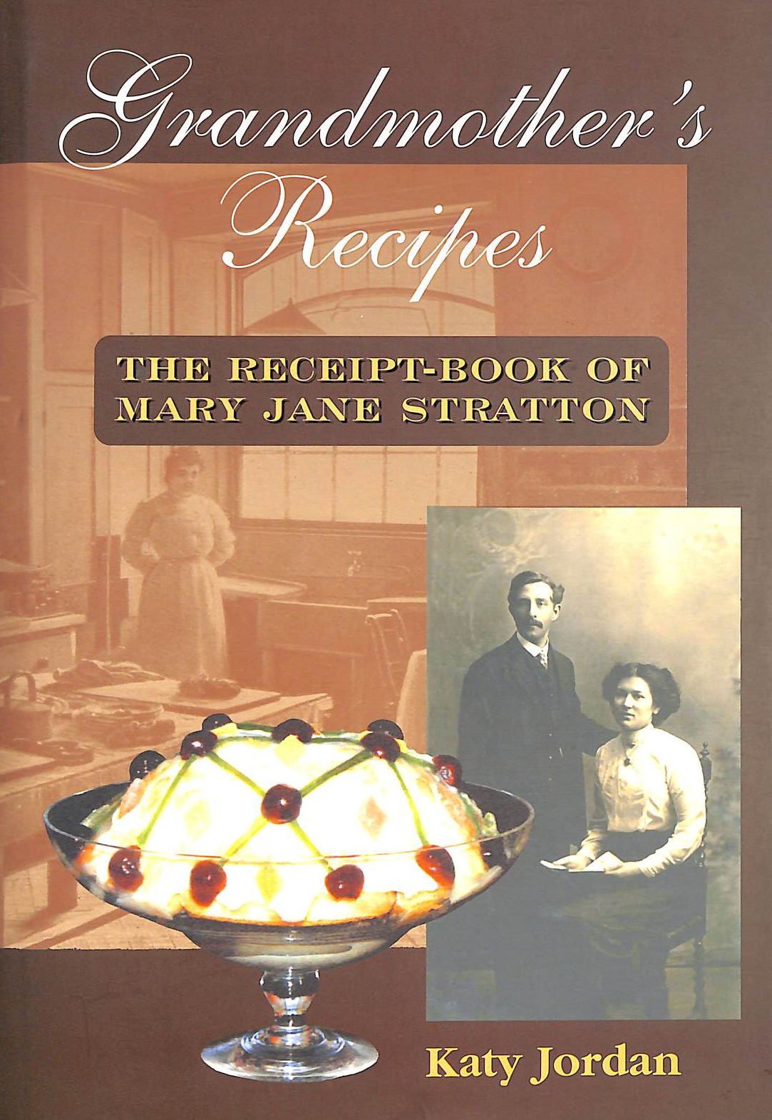 Image for Grandmother's Recipes: The Receipt-Book Of Mary Jane Stratton