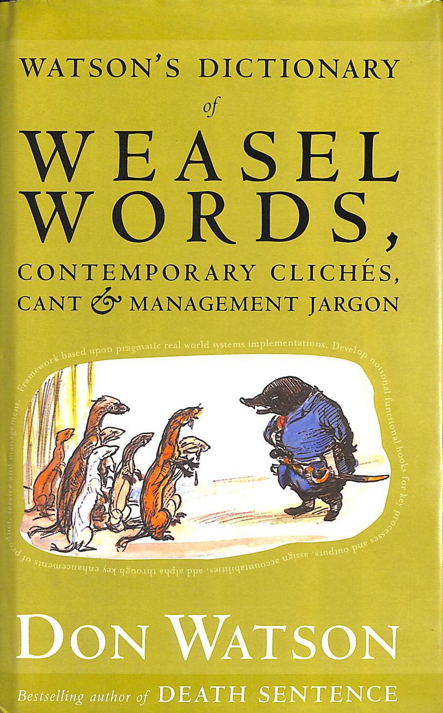 Image for Watson's Dictionary Of Weasel Words, Contemporary Cliches, Cant And Management Jargon