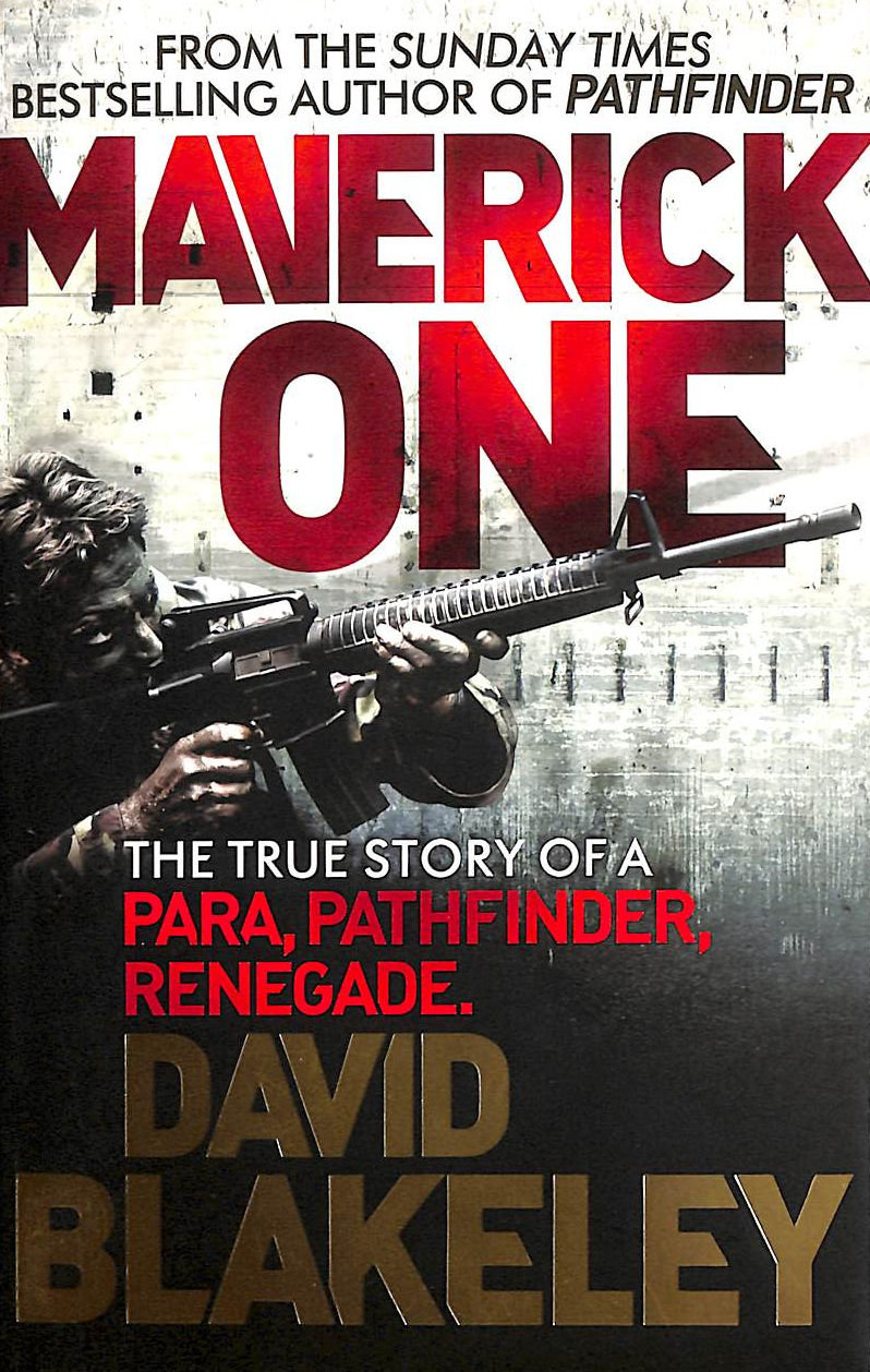 Image for Maverick One: The True Story Of A Para, Pathfinder, Renegade