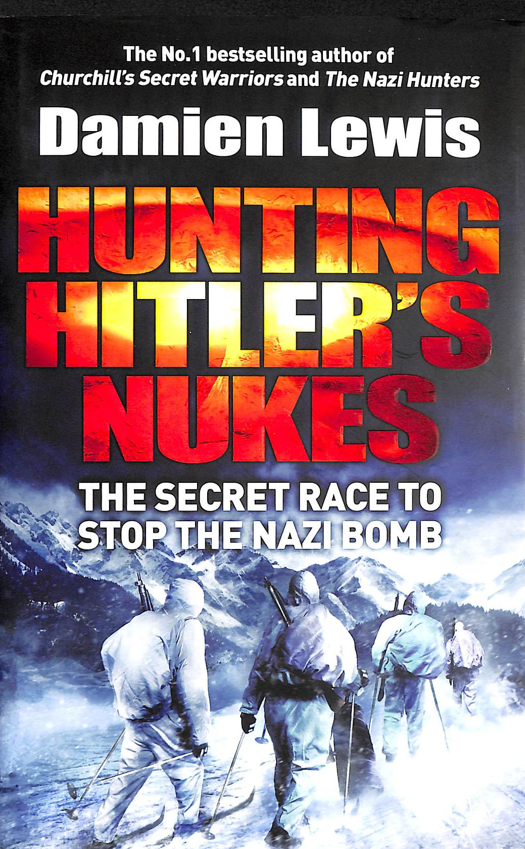 Image for Hunting Hitler's Nukes: The Secret Mission To Sabotage Hitler's Deadliest Weapon