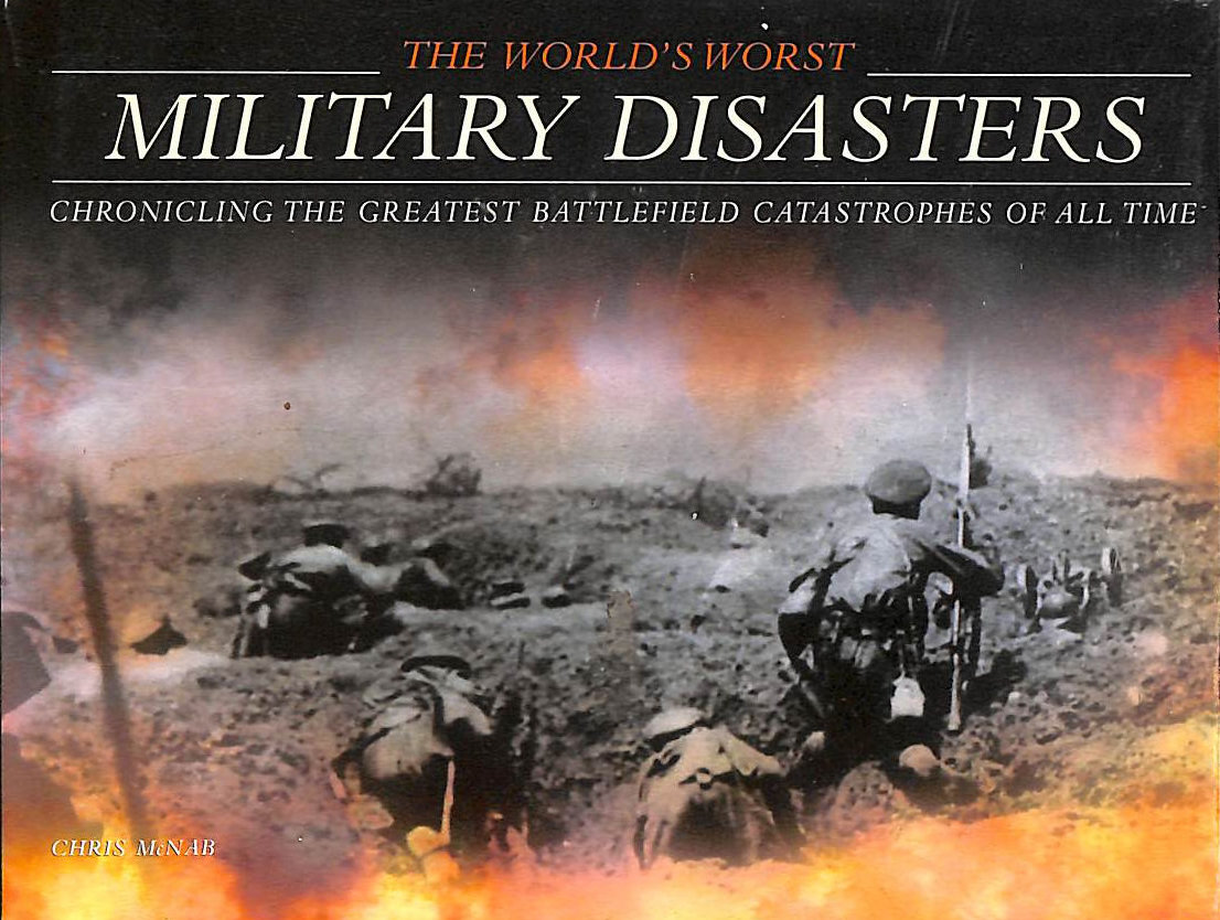 Image for Worlds Worst Military Disasters