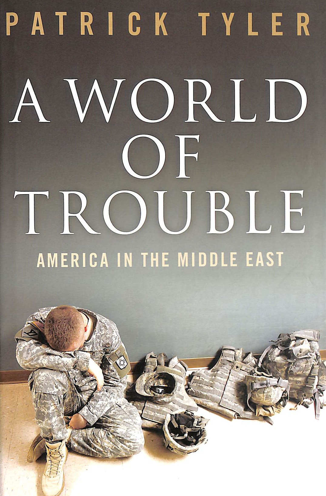 Image for World Of Trouble: America In The Middle East