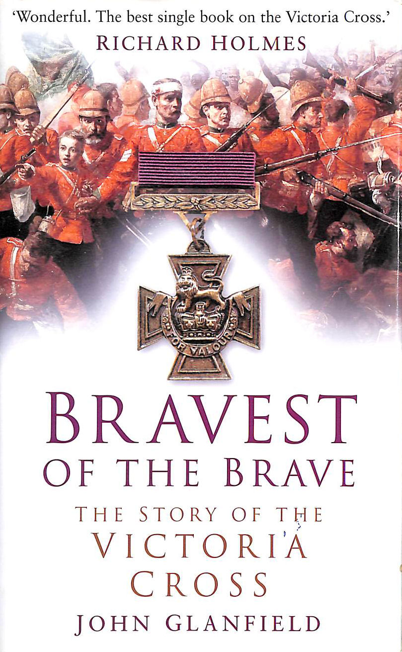 Image for Bravest Of The Brave: The Story Of The Victoria Cross