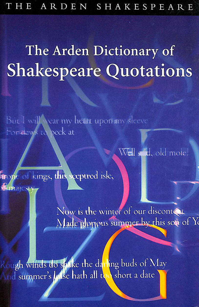Image for The Arden Dictionary Of Shakespeare Quotations