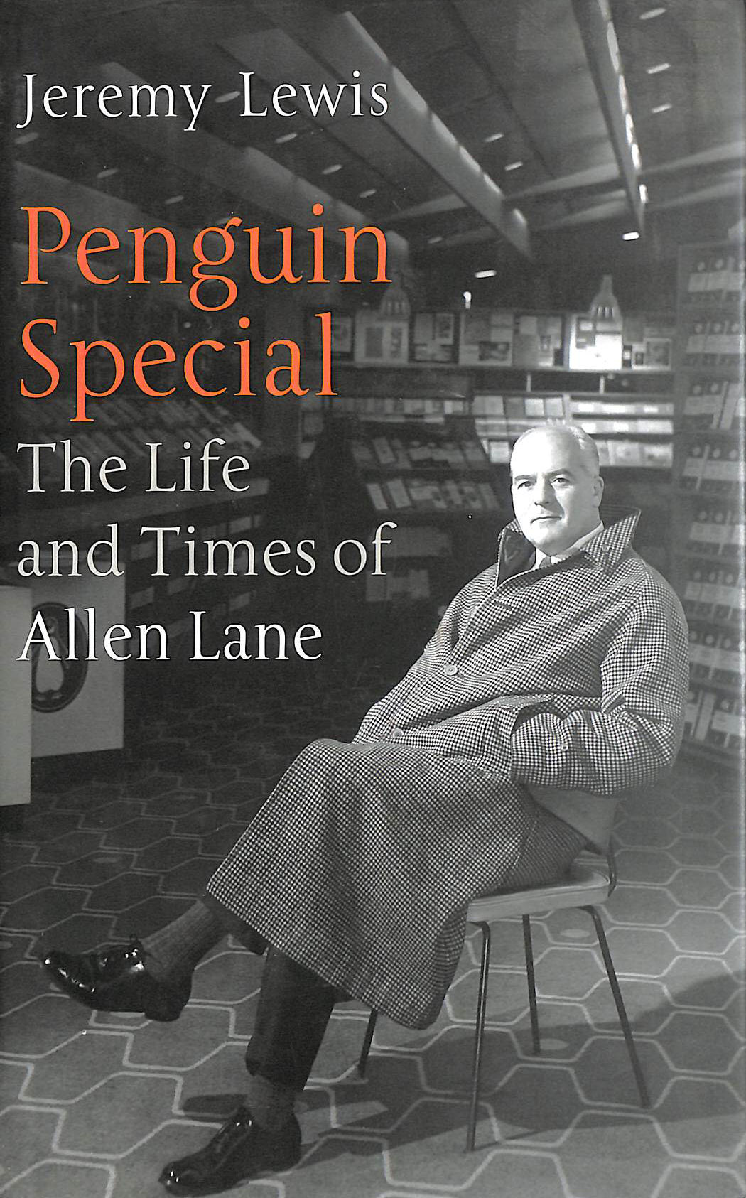 Image for Penguin Special: The Life And Times Of Allen Lane