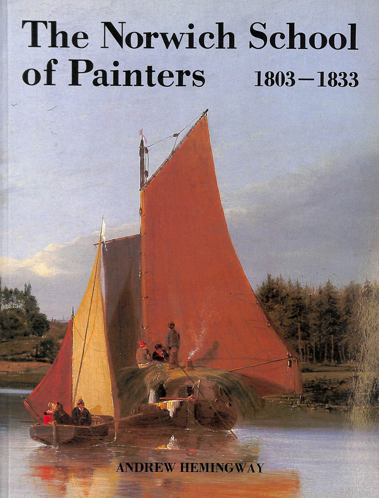 Image for The Norwich School Of Painters, 1803-33