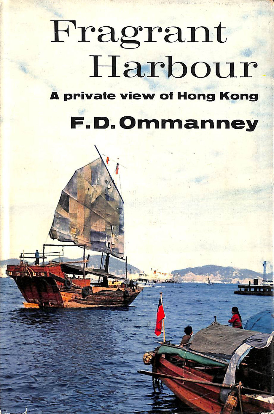 Image for Fragrant Harbour: A Private View Of Hong Kong