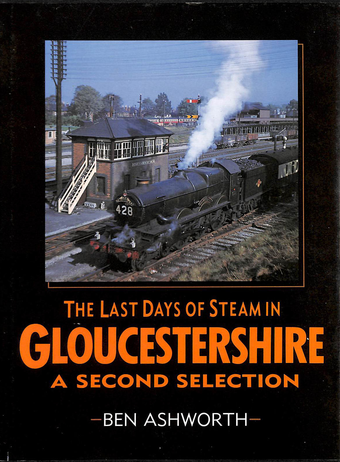 Image for The Last Days Of Steam In Gloucestershire: A Second Selection