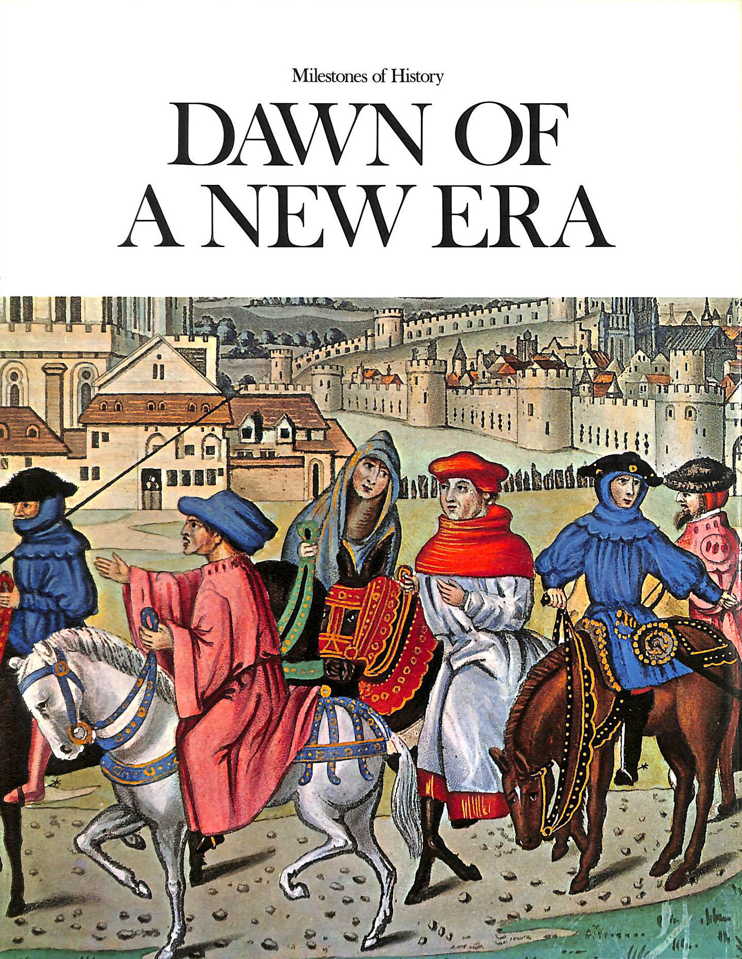 Image for Dawn Of A New Era (Milestones Of History)