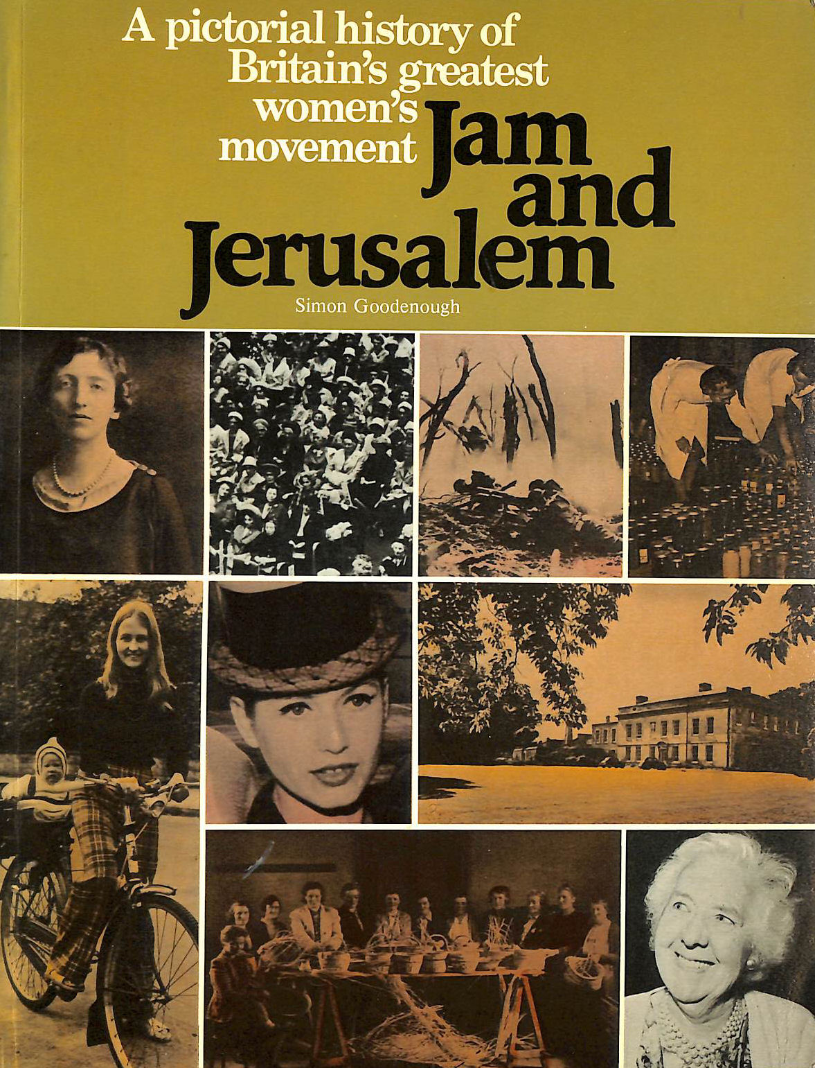 Image for Jam And Jerusalem: A Pictorial History Of The Women's Institute