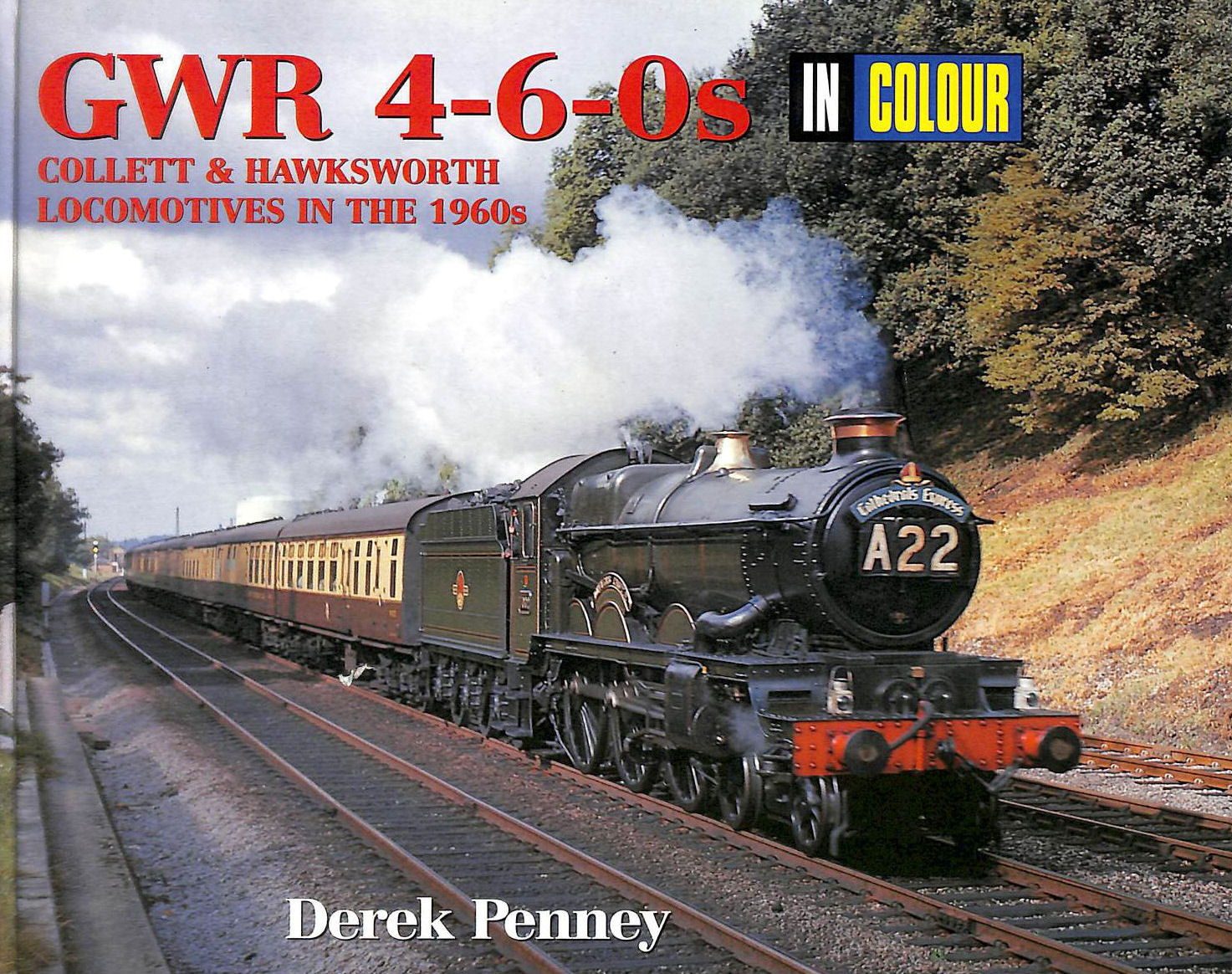 Image for Gwr 4-6-0S In Colour : Collett & Hawksworth Locomotives In The 1960S