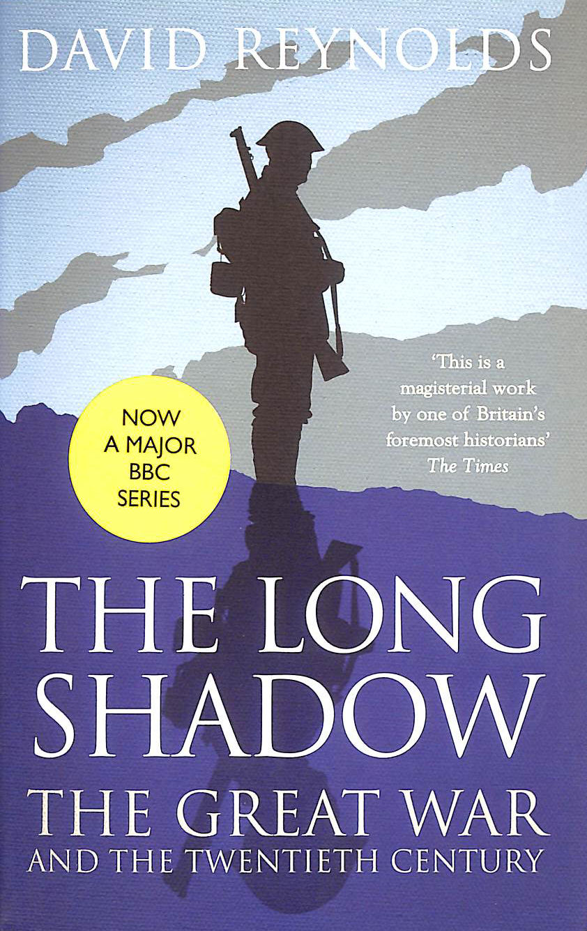 Image for The Long Shadow: The Great War And The Twentieth Century